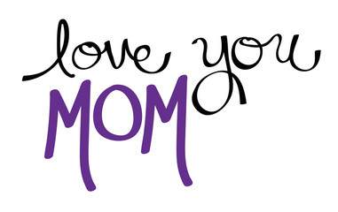 Love You Mom Purple