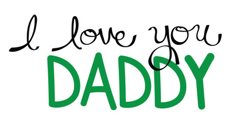 I Love You Daddy in Green