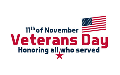 Text for Veterans Day, USA celebration. Vector design with text 11th of November, Veterans Day Honoring all who served