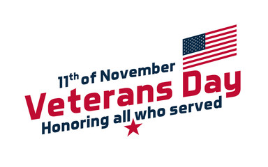 Text for Veterans Day, USA celebration. Vector design with usa flag and text 11th of November, Veterans Day Honoring all who served