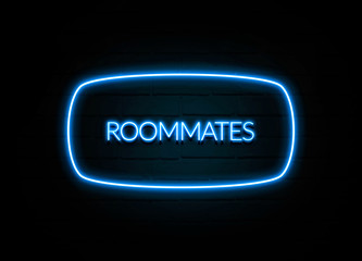 Roommates  - colorful Neon Sign on brickwall