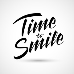 Time to smile vector lettering. Happy expression paper and t-shirt decoration