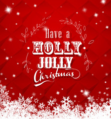 'Have a holly jolly Christmas' with lots of snowflakes on red background.