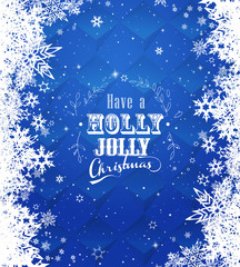 'Have a holly jolly Christmas' with lots of snowflakes on blue background.
