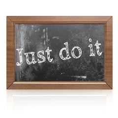 Just do it written on blackboard