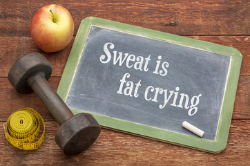 Sweat is fat crying motivational text