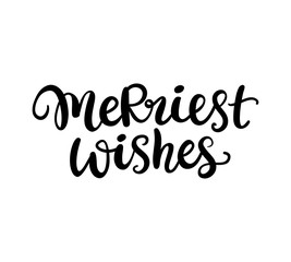 Christmas ink hand lettering. Merriest wishes phrase
