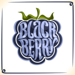 Vector logo for Blackberry, label with one whole berry for package of fresh juice or ice cream, price tag with original font for word blackberry inscribed in fruit shape, sticker for vegan store.