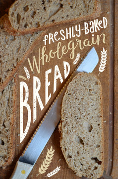 FRESHLY BAKED WHOLEGRAIN BREAD hand lettering with bread in background