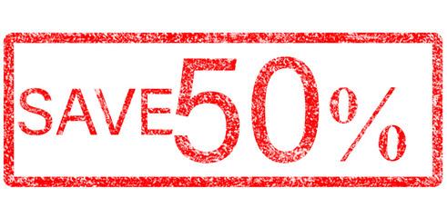 grunge rubber stamp with text save 50 percent white background. save 50 percent sign. grunge stamp with frame colored red and text save 50 percent.