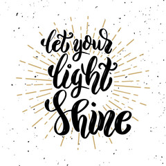 Poster Positive Typography Let your light shine. Hand drawn motivation lettering quote. Design element for poster, banner, greeting card. Vector illustration
