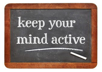 Keep your mind active adviice