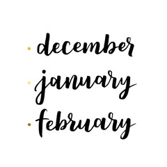 Vector lettering with winter months. December, january and february hand written brush inscriptions. Seasonal organizer for your design.