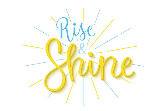 RISE AND SHINE hand lettering