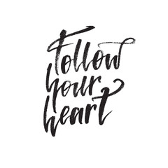 Inspirational quote Follow your heart. Hand lettering design element. Ink brush calligraphy.