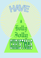 Christmas handwritten slogan 'have a Holly Jolly Christmas in the original the background