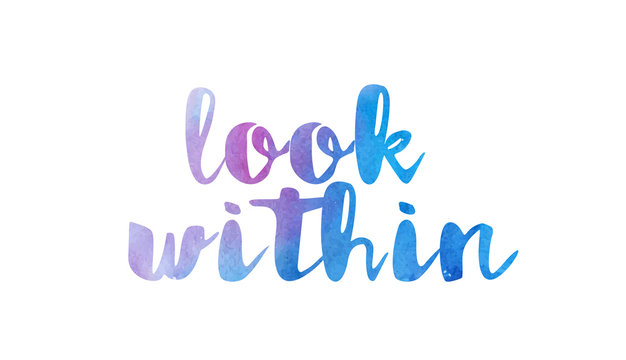 look within watercolor hand written text positive quote inspiration typography design
