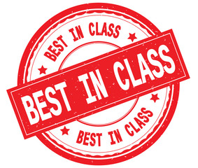 BEST IN CLASS written text on red round rubber stamp.