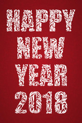 Happy New Year 2018. Greeting card or poster. Text made of floral elements. Background with red vintage pattern.