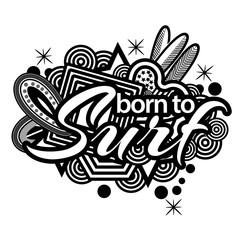 Born to surf. Hand lettering typography text. Doodles. vector illustrator