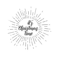 """Vector trendy Christmas hand made quote """"It's Christmas time"""" on white. Lettering. Banner, poster, flyer, brochure."""