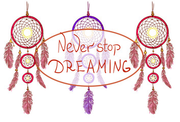 NEVER STOP DREAMING lettering and dreamcatchers. Hand drawn VECTOR illustration. Magenta and purple dream catchers.