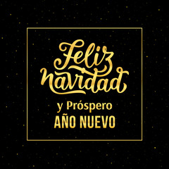 Feliz Navidad e Prospero Ano Nuevo 2018 spanish text Happy New Year and Merry Christmas. Vector greeting card with gold typography text and glitters on black background for winter holidays season.