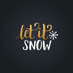 Let It Snow lettering on black background. Vector handwritten Christmas and New Year calligraphy.