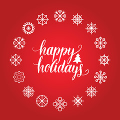 Vector Happy Holidays lettering with snowflakes. Merry Christmas typography for greeting card template.