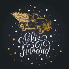 Feliz Navidad translated from Spanish Merry Christmas lettering on black background. Vector illustration of pickup truck