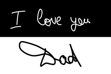 handwritten text: I love you dad on Black and White background