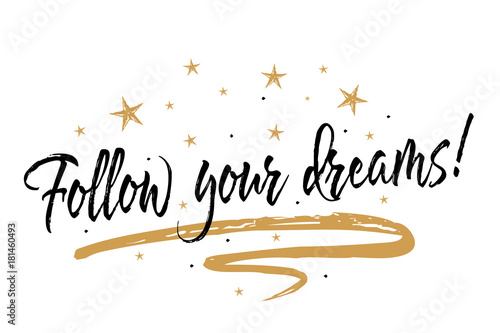 Follow Your Dreams Card Beautiful Greeting Banner Poster Calligraphy Inscription Black Text Word Gold Ribbon