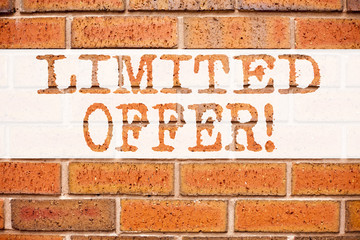Conceptual announcement text caption inspiration showing Limited Offer. Business concept for Limited Time Sale written on old brick background copy space