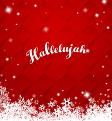 Hallelujah with lots of snowflakes on red background.