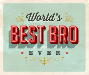 Vintage style postcard - World's Best Bro Ever - Grunge effects can be easily removed for a clean, brand new sign. For your print and web messages : greeting cards, banners, t-shirts.