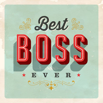 Vintage Style Postcard - Best Boss Ever - Vector EPS 10. Grunge effects can be easily removed for a clean, brand new sign. For your print and web messages : greeting cards, banners, t-shirts, mugs...