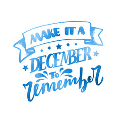 December Inspirational quote. Typography for calendar or poster, invitation, greeting card or t shirt. Vector lettering, calligraphy design.