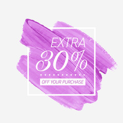 Extra sale 30% off sign over art brush acrylic stroke paint abstract texture background poster vector illustration. Perfect watercolor design for a shop and sale banners.