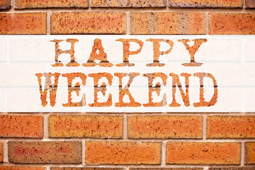 Conceptual announcement text caption inspiration showing Happy Weekend. Business concept for Holiday Day Off Celebration written on old brick background with copy space