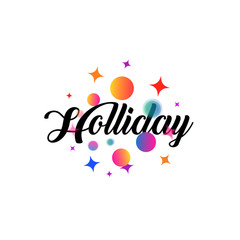 White holiday card or logo with lettering in a calligraphic style with the inscription Holliday. Welcoming emblem text is surrounded by simples, focus and defocus balls, dots, asterisks.