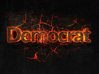 Democrat Fire text flame burning hot lava explosion background.