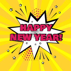 White comic bubble with HAPPY NEW YEAR word on yellow background. Comic sound effects in pop art style. Vector illustration.