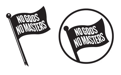 No Gods No Masters Black Flag Icons Vector illustration of black anarchy flag with the words No Gods No Masters.