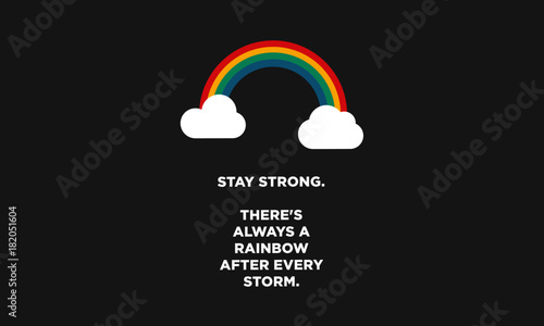 Stay Strong Theres Always A Rainbow After Every Storm