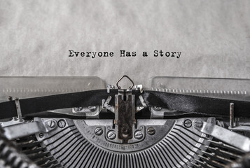 Everyone Has a Story typed words on a old vintage typewriter