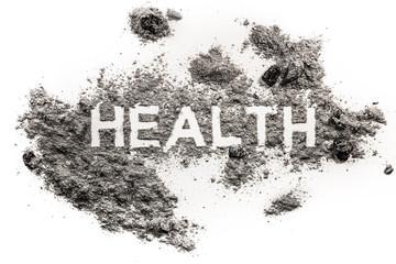 Health word written in dirt as metaphor for disease