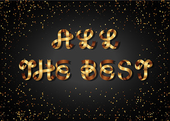 all the best gold sign, on black background. Golden ribbon. Festive lettering, inscription. Greeting Card.