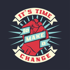 It is time to make a change