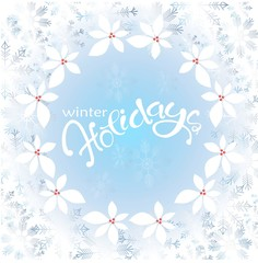 Frost on the window, blue snowflakes, holly, lettering winter Holidays on blue background, stock vector illustration