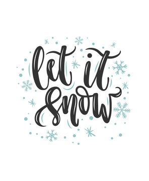Let it snow lettering card. Hand drawn inspirational winter quote  with doodles. Winter greeting card. Motivational print for invitation cards, brochures, poster, t-shirts, mugs